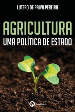Agricultura: uma política de Estado